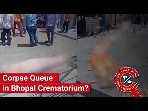 FACT CHECK: Does Video Show Corpse Queue at Bhopal Crematorium? || Factly