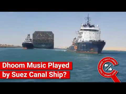 FACT CHECK: Does Video Show Ship Stuck at Suez Canal Playing Dhoom Soundtrack?