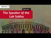 What is the role of the Speaker in the Lok Sabha? || Decode S2E7 || Factly