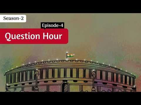 What is the Question Hour in Parliament? || Decode S2E4 || Factly