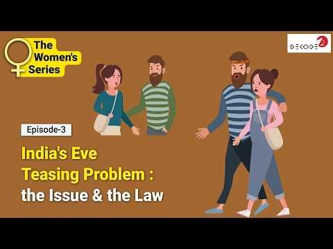 India's Eve Teasing Problem : the Issue & the Law || Decode || The Women's Series