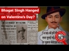 FACT CHECK: Was Bhagat Singh Hanged on or Hanging Verdict Passed on Valentine's Day 1931?